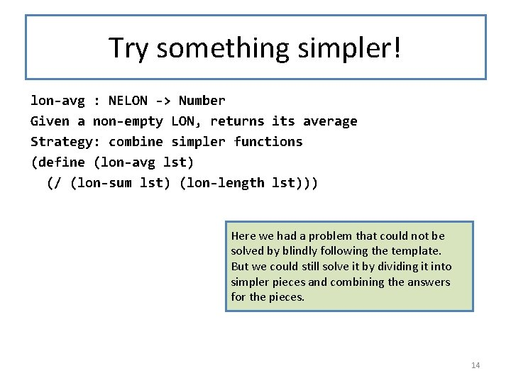 Try something simpler! lon-avg : NELON -> Number Given a non-empty LON, returns its