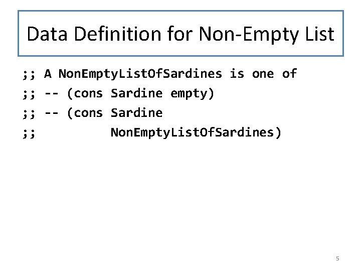 Data Definition for Non-Empty List ; ; A Non. Empty. List. Of. Sardines is