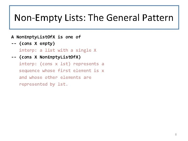 Non-Empty Lists: The General Pattern A Non. Empty. List. Of. X is one of