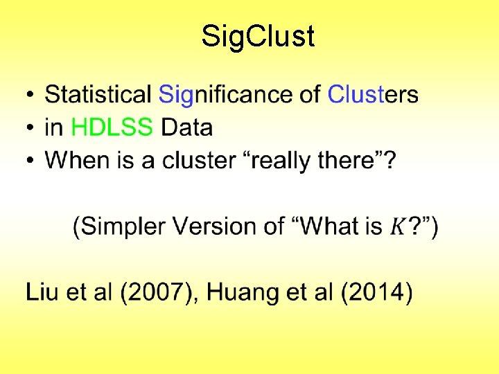 Sig. Clust •