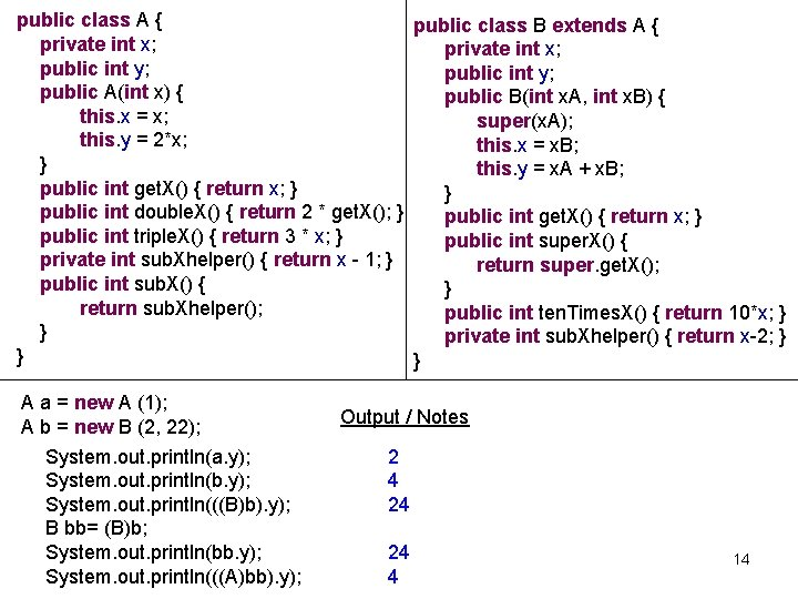 public class A { public class B extends A { private int x; public