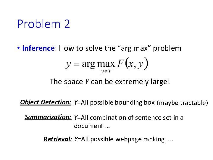 """Problem 2 • Inference: How to solve the """"arg max"""" problem The space Y"""