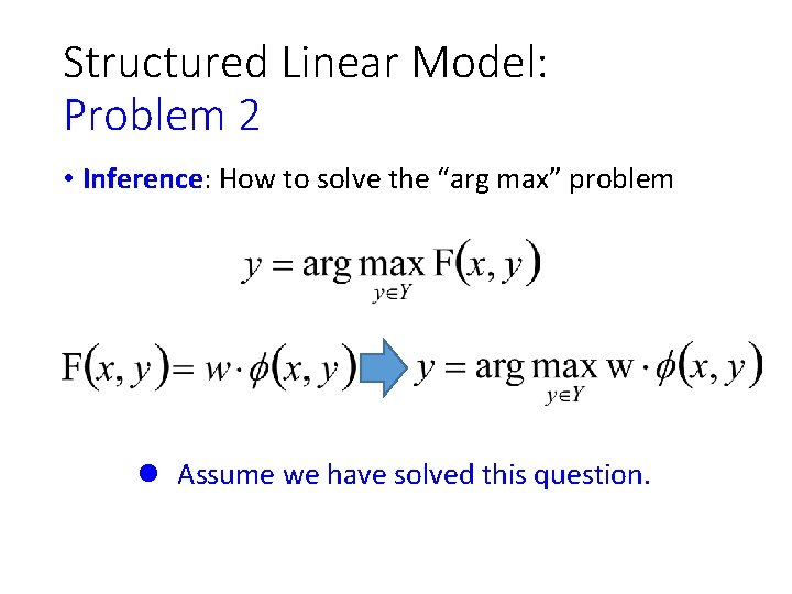 """Structured Linear Model: Problem 2 • Inference: How to solve the """"arg max"""" problem"""