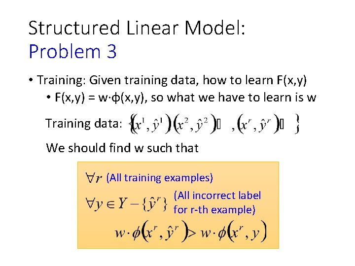 Structured Linear Model: Problem 3 • Training: Given training data, how to learn F(x,