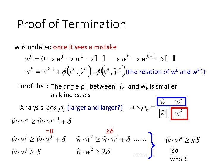 Proof of Termination w is updated once it sees a mistake (the relation of