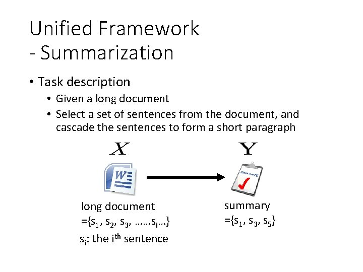 Unified Framework - Summarization • Task description • Given a long document • Select