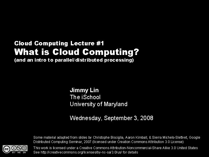Cloud Computing Lecture #1 What is Cloud Computing? (and an intro to parallel/distributed processing)