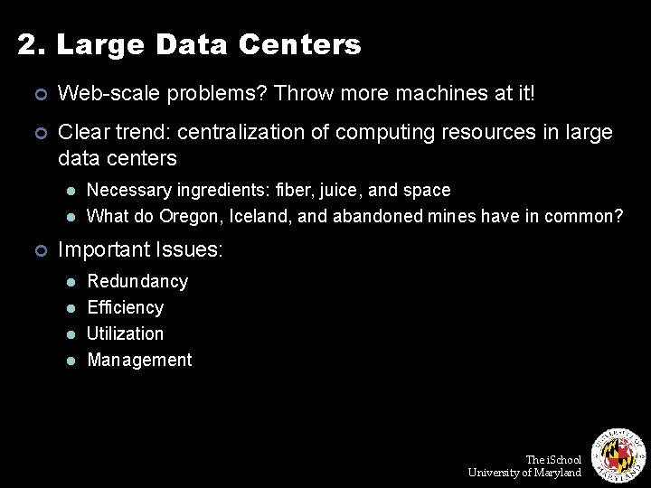 2. Large Data Centers ¢ Web-scale problems? Throw more machines at it! ¢ Clear