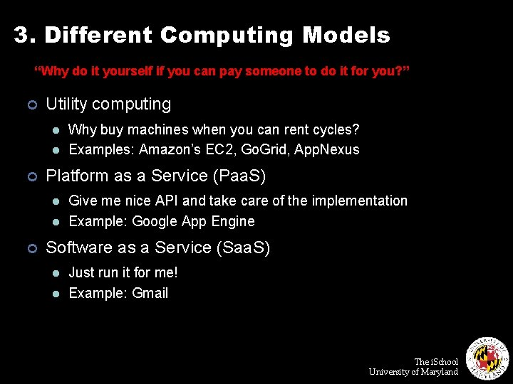 """3. Different Computing Models """"Why do it yourself if you can pay someone to"""