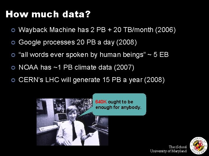 How much data? ¢ Wayback Machine has 2 PB + 20 TB/month (2006) ¢