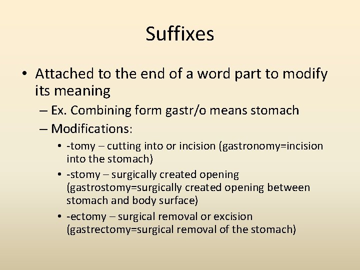 Suffixes • Attached to the end of a word part to modify its meaning