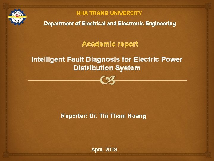 NHA TRANG UNIVERSITY Department of Electrical and Electronic Engineering Academic report Intelligent Fault Diagnosis