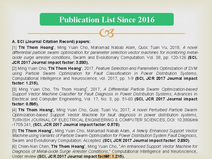 Publication List Since 2016 A. SCI (Journal Citation Record) papers: [1] Thi Thom Hoang*,