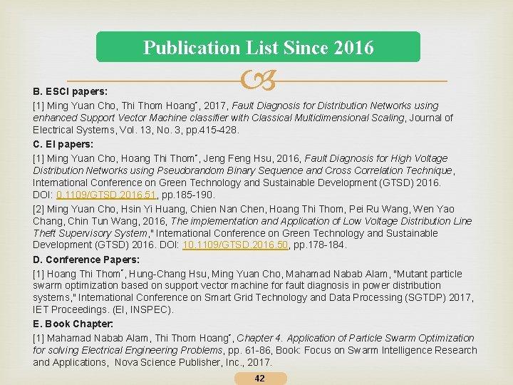 Publication List Since 2016 B. ESCI papers: [1] Ming Yuan Cho, Thi Thom Hoang*,