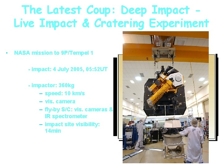 The Latest Coup: Deep Impact Live Impact & Cratering Experiment • NASA mission to