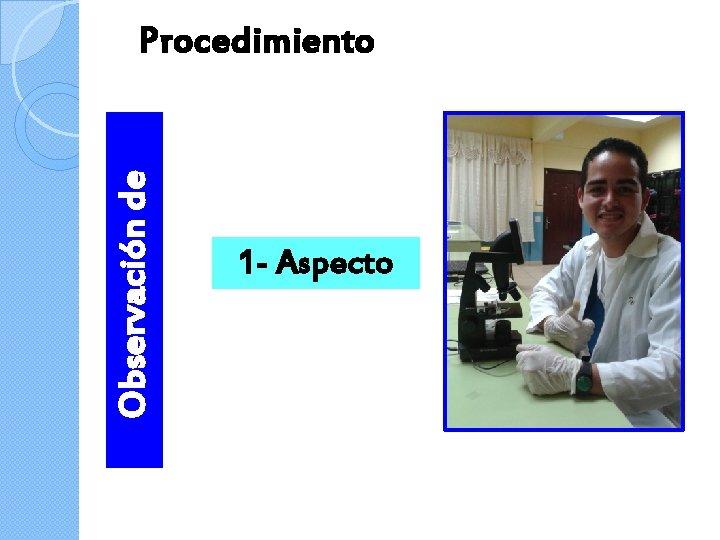 Observación de Procedimiento 1 - Aspecto