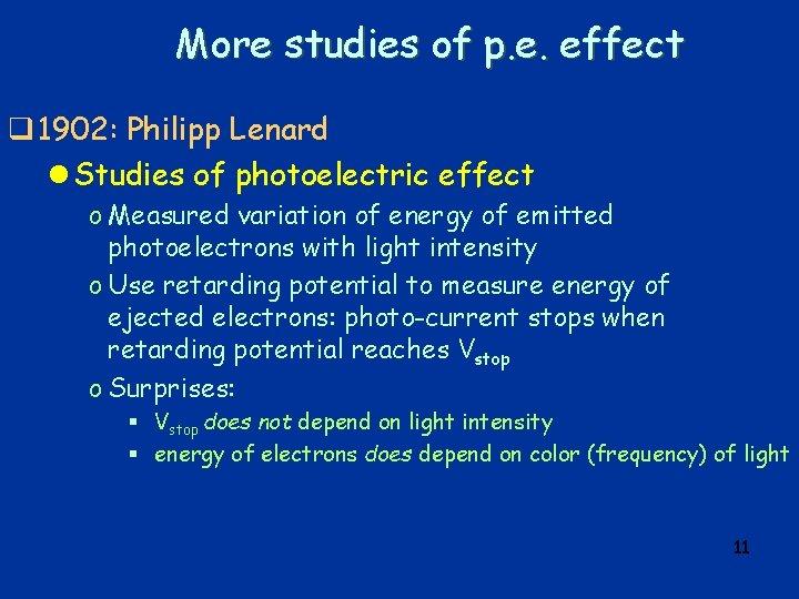 More studies of p. e. effect q 1902: Philipp Lenard l Studies of photoelectric