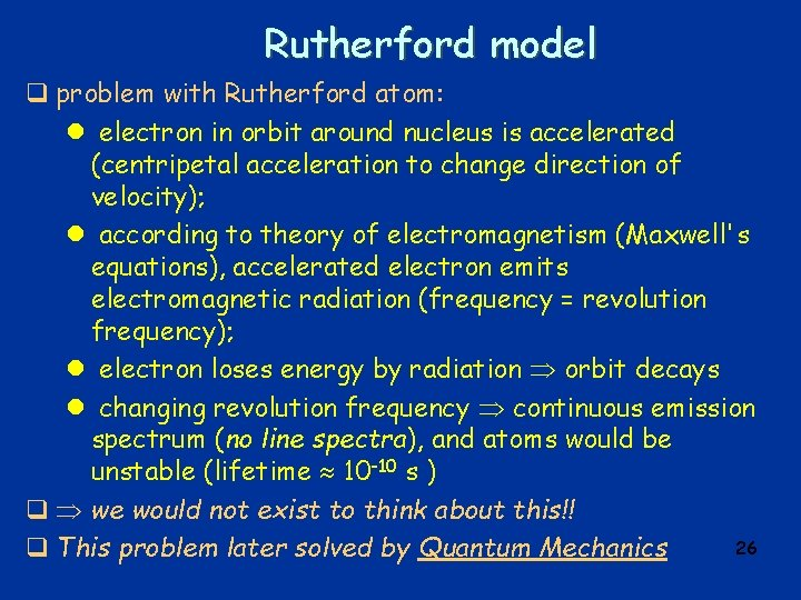 Rutherford model q problem with Rutherford atom: l electron in orbit around nucleus is