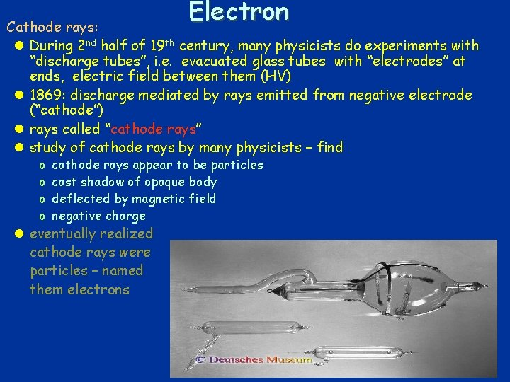 Electron q Cathode rays: l During 2 nd half of 19 th century, many