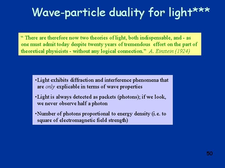 """Wave-particle duality for light*** """" There are therefore now two theories of light, both"""
