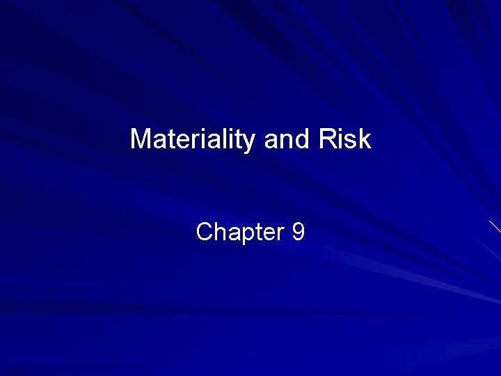 Materiality and Risk Chapter 9 © 2010 Prentice Hall Business Publishing, Auditing 13/e, Arens/Elder/Beasley