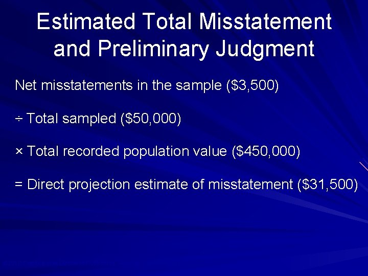 Estimated Total Misstatement and Preliminary Judgment Net misstatements in the sample ($3, 500) ÷
