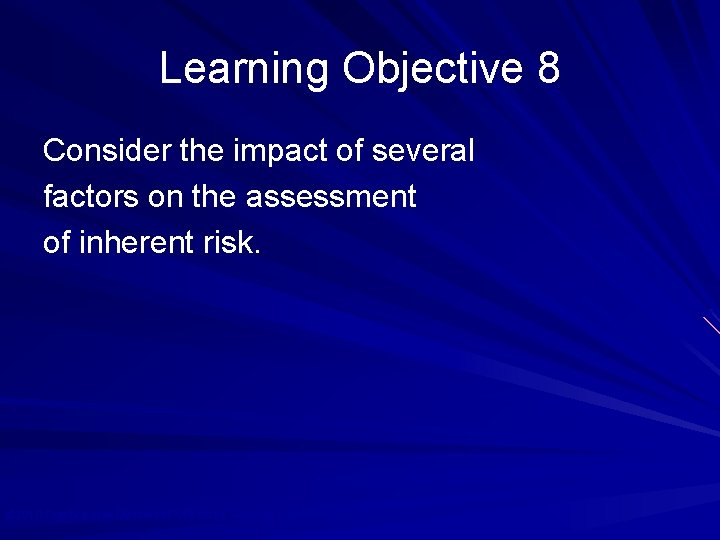 Learning Objective 8 Consider the impact of several factors on the assessment of inherent