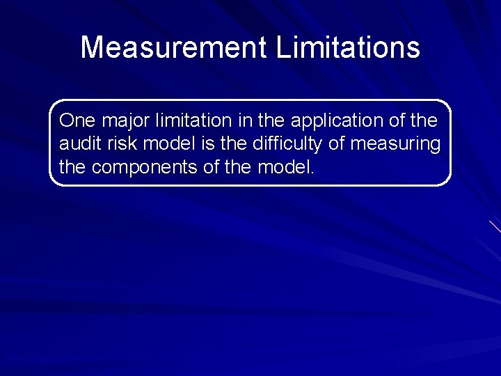 Measurement Limitations One major limitation in the application of the audit risk model is