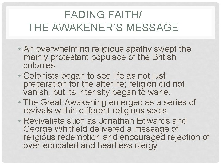 FADING FAITH/ THE AWAKENER'S MESSAGE • An overwhelming religious apathy swept the mainly protestant