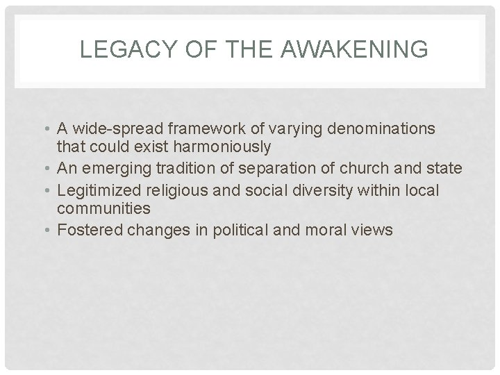 LEGACY OF THE AWAKENING • A wide-spread framework of varying denominations that could exist