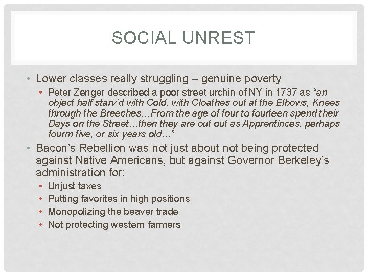 SOCIAL UNREST • Lower classes really struggling – genuine poverty • Peter Zenger described