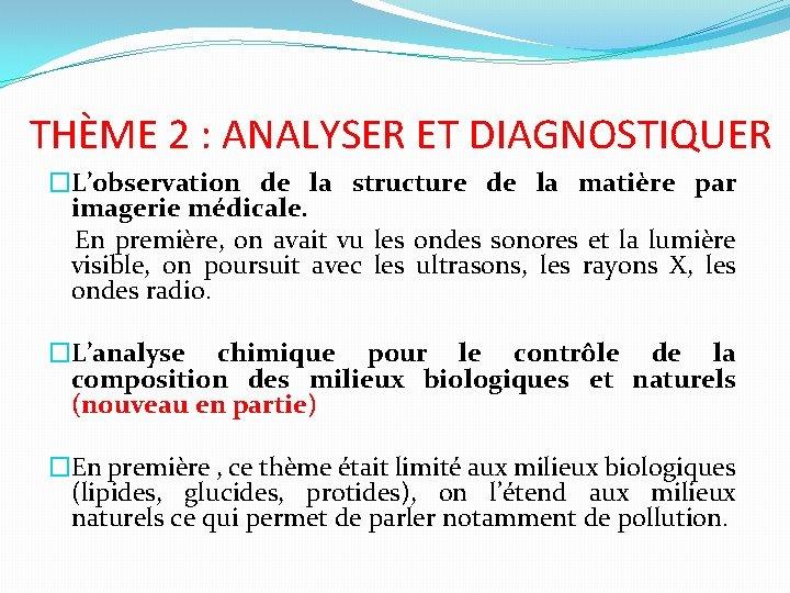 THÈME 2 : ANALYSER ET DIAGNOSTIQUER �L'observation de la structure de la matière par