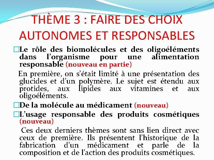 THÈME 3 : FAIRE DES CHOIX AUTONOMES ET RESPONSABLES �Le rôle des biomolécules et