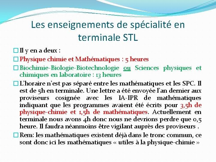 Les enseignements de spécialité en terminale STL �Il y en a deux : �Physique