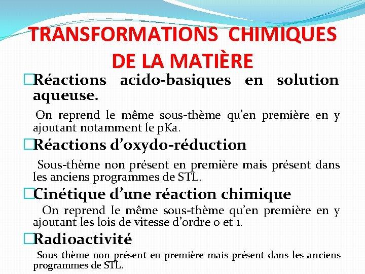 TRANSFORMATIONS CHIMIQUES DE LA MATIÈRE �Réactions acido-basiques en solution aqueuse. On reprend le même