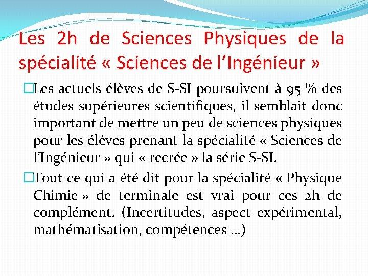 Les 2 h de Sciences Physiques de la spécialité « Sciences de l'Ingénieur »