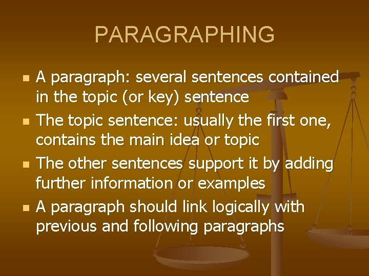 PARAGRAPHING n n A paragraph: several sentences contained in the topic (or key) sentence
