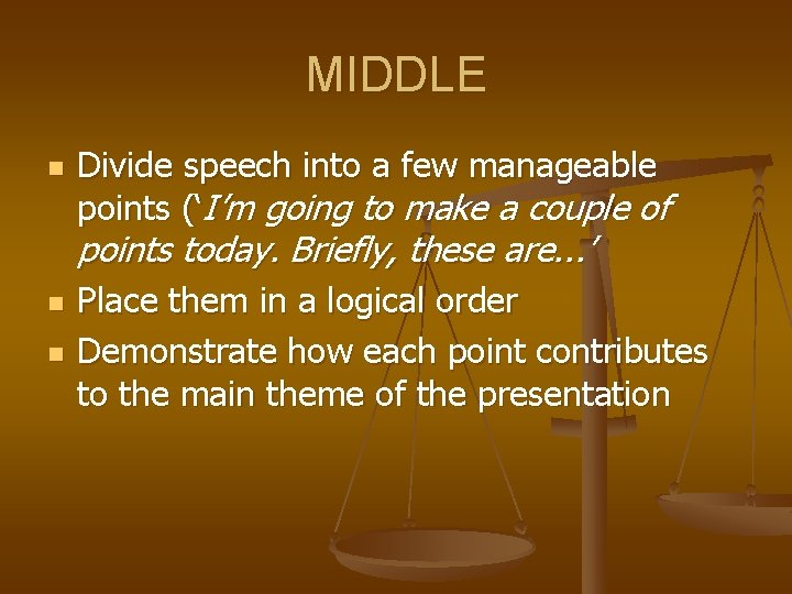 MIDDLE n Divide speech into a few manageable points ('I'm going to make a