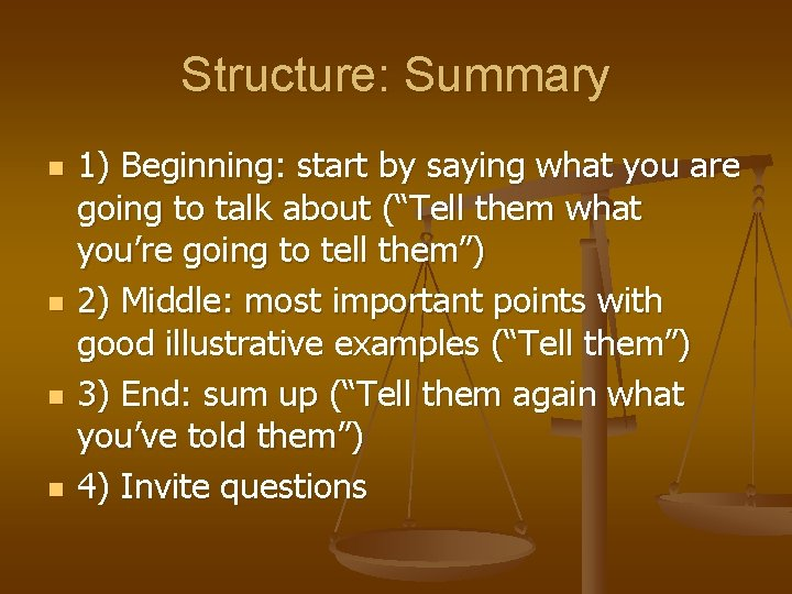 Structure: Summary n n 1) Beginning: start by saying what you are going to
