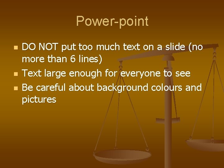 Power-point n n n DO NOT put too much text on a slide (no