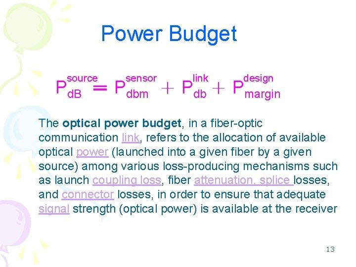 Power Budget source sensor link design Pd. B = Pdbm + Pdb + Pmargin