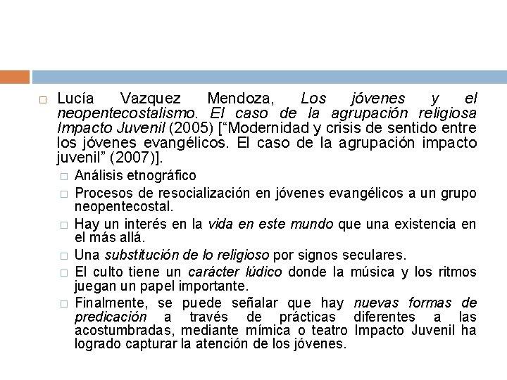 Lucía Vazquez Mendoza, Los jóvenes y el neopentecostalismo. El caso de la agrupación