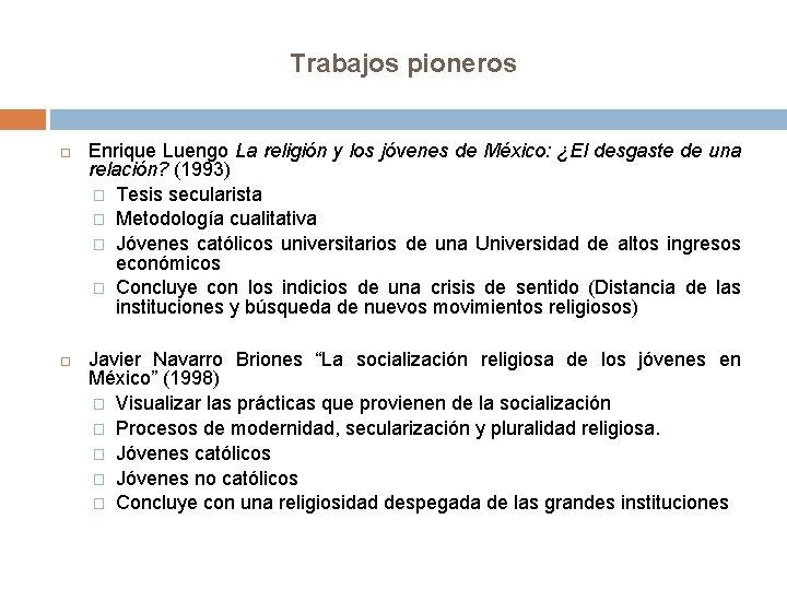 Trabajos pioneros Enrique Luengo La religión y los jóvenes de México: ¿El desgaste de