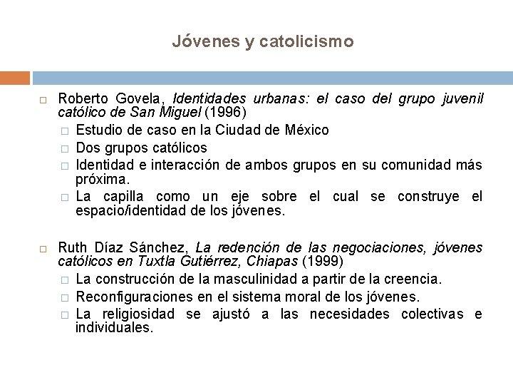 Jóvenes y catolicismo Roberto Govela, Identidades urbanas: el caso del grupo juvenil católico de