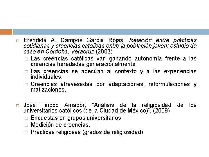 Eréndida A. Campos García Rojas, Relación entre prácticas cotidianas y creencias católicas entre