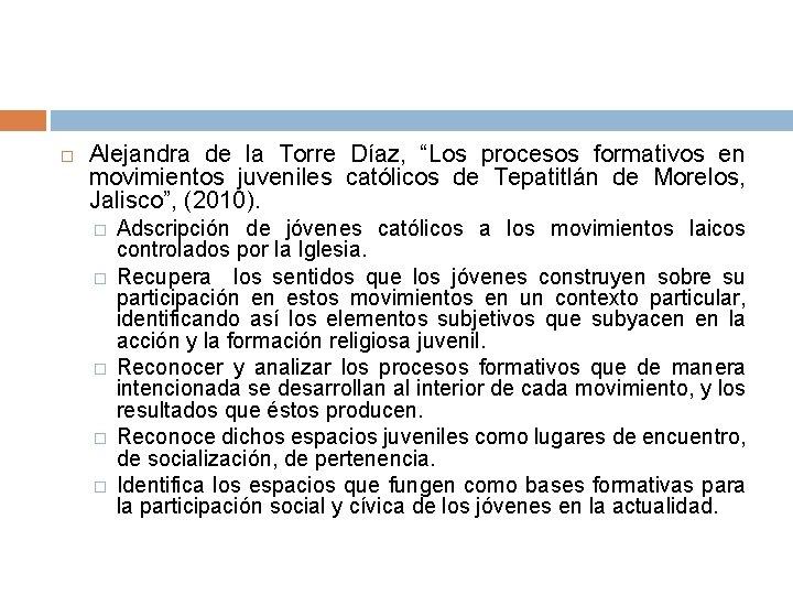 """Alejandra de la Torre Díaz, """"Los procesos formativos en movimientos juveniles católicos de"""