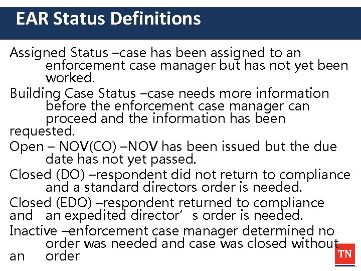 EAR Status Definitions Assigned Status –case has been assigned to an enforcement case manager