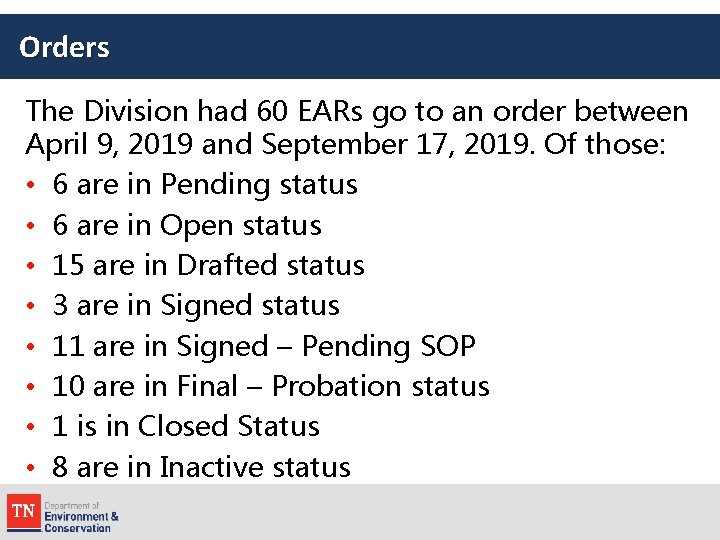 Orders The Division had 60 EARs go to an order between April 9, 2019
