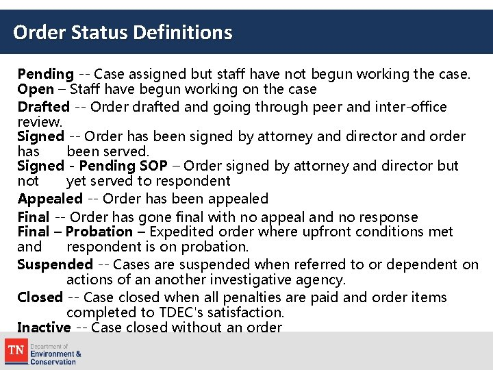 Order Status Definitions Pending -- Case assigned but staff have not begun working the