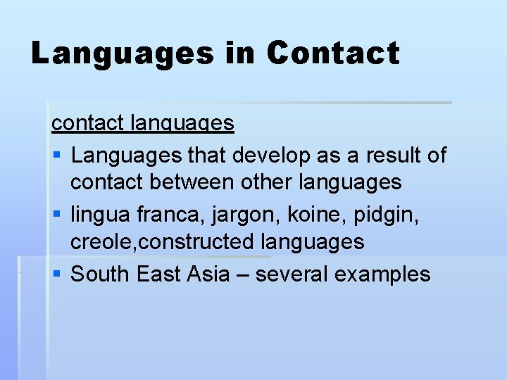 Languages in Contact contact languages § Languages that develop as a result of contact